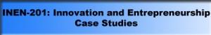 inen-201-innovation-and-entrepreneurship-case-studies-300x50